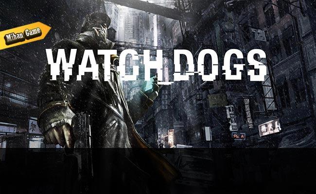 سیستم مورد نیاز مخصوص PC برای بازی Watch Dogs